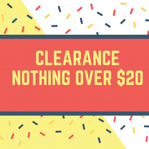 CLEARANCE - Nothing over $20